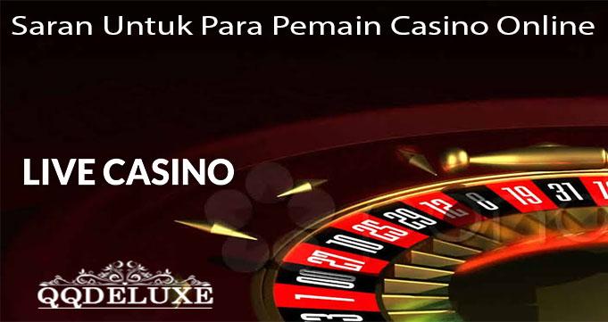 Saran Untuk Para Pemain Casino Online